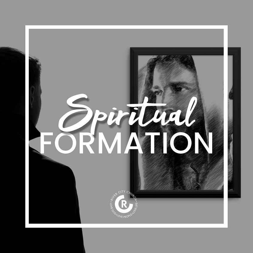 Spiritual Formation: Being Conformed in His Image