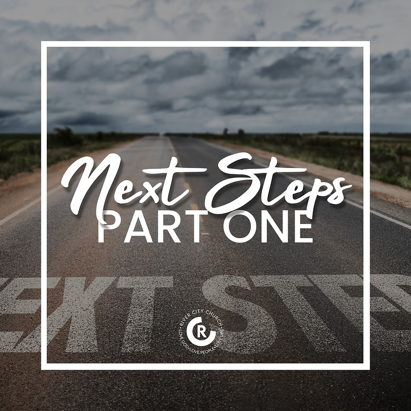 Next Steps: Part One