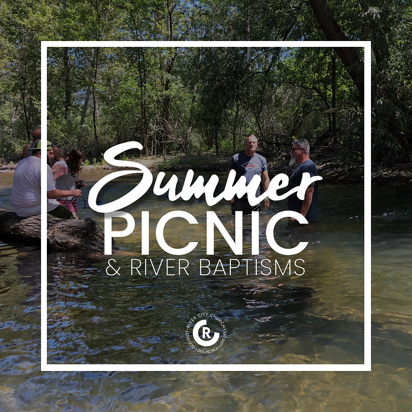 Picnic & River Baptisms