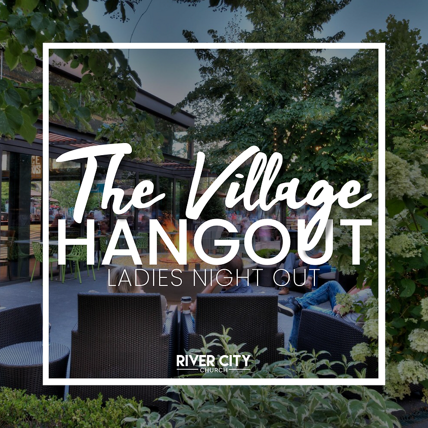 The Village Hangout