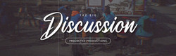 The Big Discussion Page