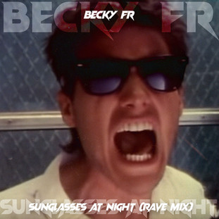 Becky FR - Sunglasses At Night (Rave Mix)