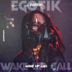 Egotik - Wake Up Call