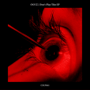OGUZ - Don't Play This EP