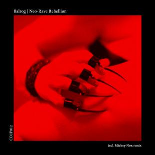 Balrog - Neo-Rave Rebellion