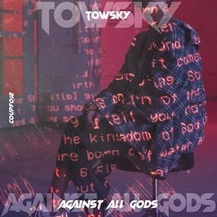 Towsky - Against All Gods