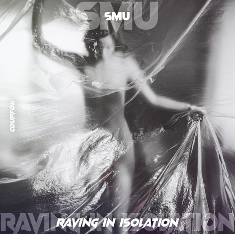 smu - Raving In Isolation