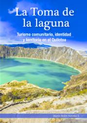 Quilotoa, Toma de la Laguna, Seizing the Lake, community tourism, Ecuador