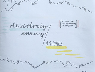 Descoloniz/Enraizandonos: A Zine on our Identities in Conflict
