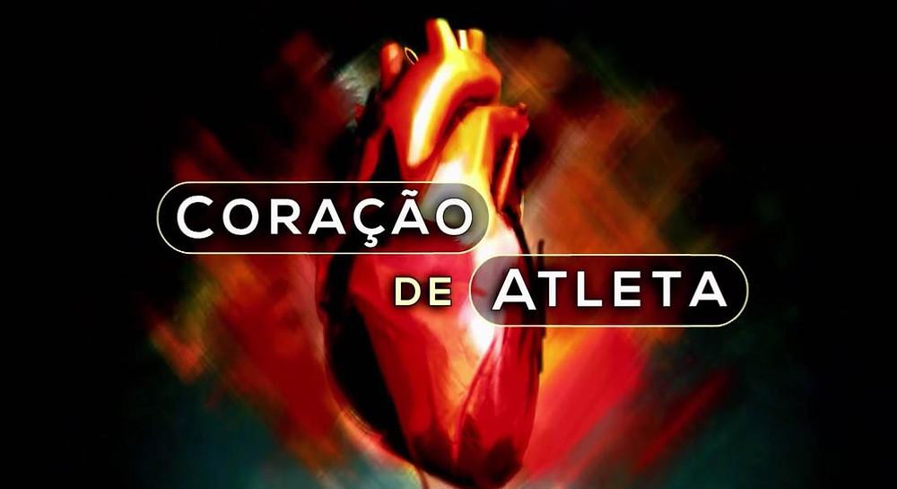 Coração de Atleta - Fantástico/TV Globo