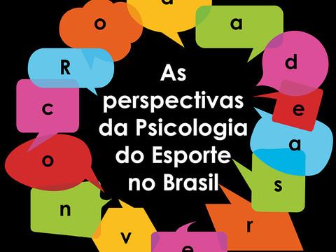 Roda de Conversa: as perspectivas da Psicologia do Esporte no Brasil