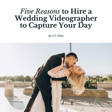 Five Reasons to Hire a Wedding Videographer to Capture Your Day