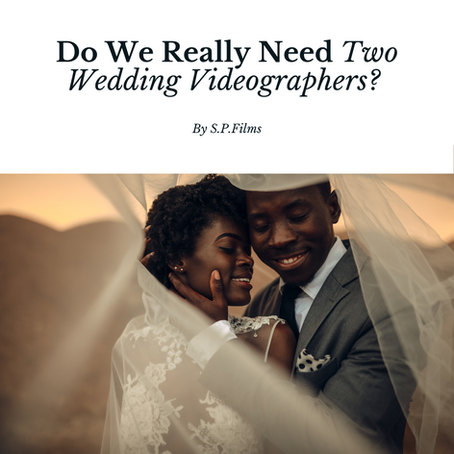 Do We Really Need Two Wedding Videographers?