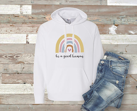 Be a Good Human Rainbow Sweatshirt - Be Kind - Positivity
