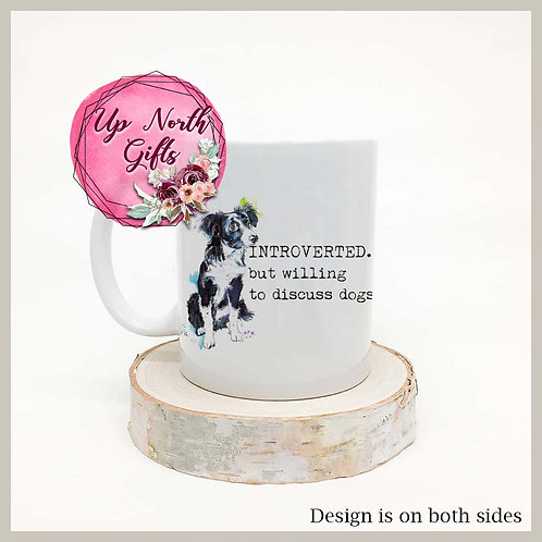 Introverted. But willing to discuss dogs. Mug