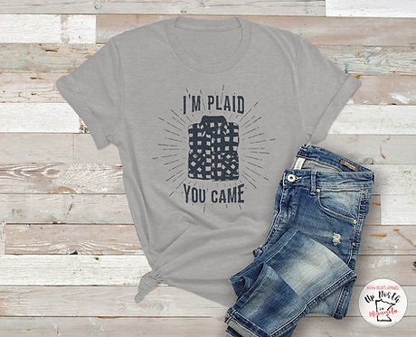 I'm Plaid You Came! T-Shirt