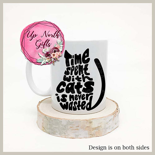 Time Spent with Cats is Never Wasted - Mug