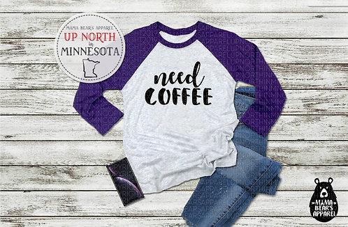 Need Coffee 3/4 Sleeve Raglan
