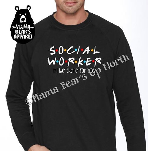"""Social Worker """"I'll BeThere ForYou"""""""