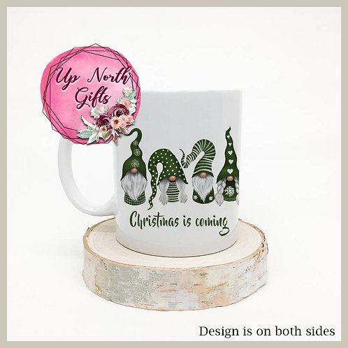 Christmas is Coming Gnome Mug
