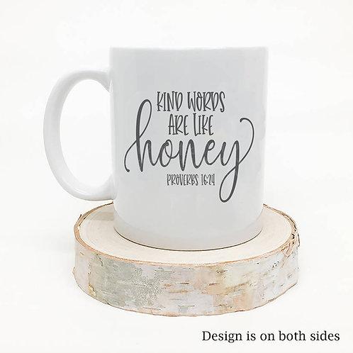 Kind Words are Like Honey Proverbs 16:24 Coffee Mug