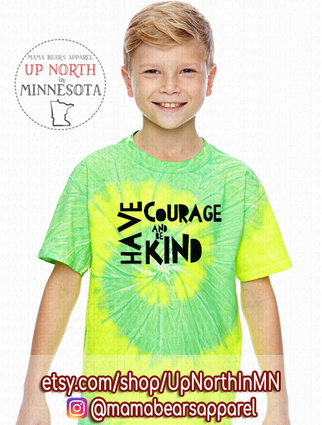 Tie-Dyed Have Courage and Be Kind