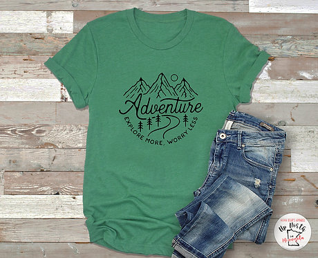 Adventure Explore More. Worry Less. T-Shirt