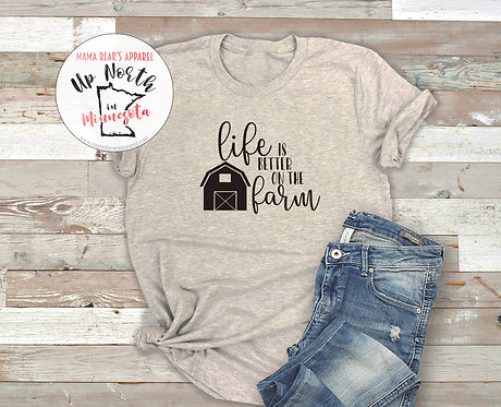 Life is Better On the Farm TShirt