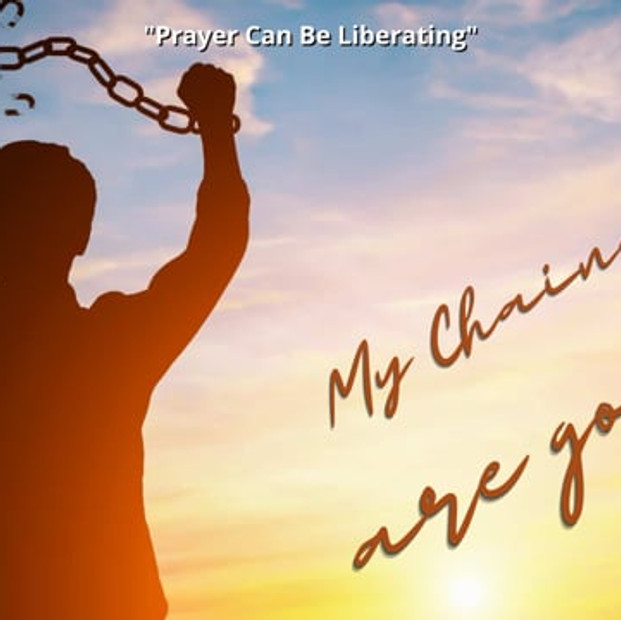 Prayer Can Be Liberating