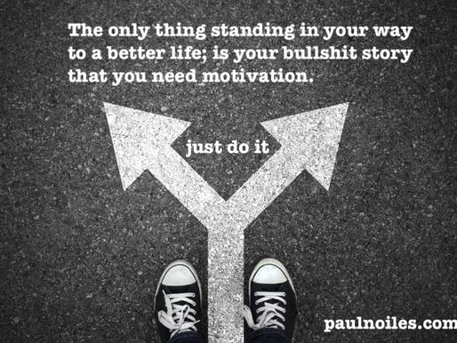 Waiting for motivation is bullshit!