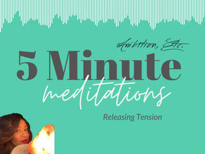 5 Minute Meditation: Releasing Tension