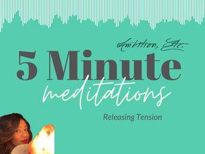 5 Minute Meditation: Releasing Tension