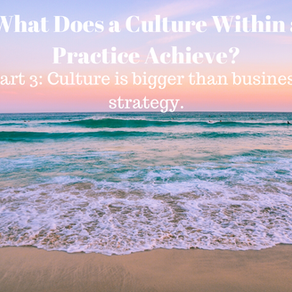 What Does a Culture Within a Practice Achieve?