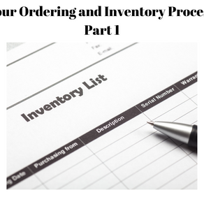 Your Inventory and Ordering Process (Part 1)