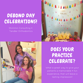 Maximize Your Practice Efforts - Debond Day Celebrations