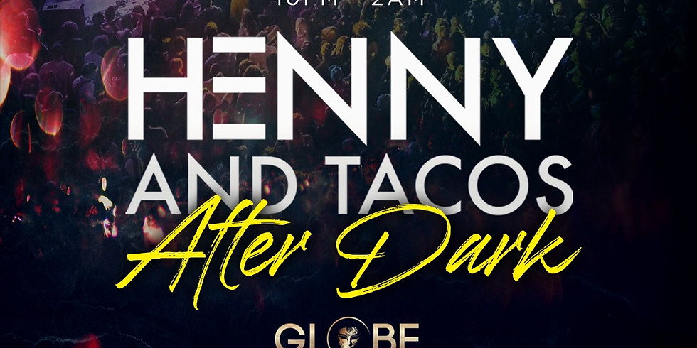 Henny And Tacos - After Dark