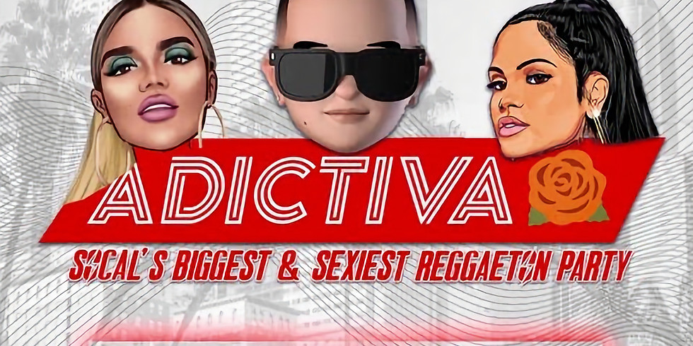 ADICTIVA / REGGAETON + HIP HOP PARTY