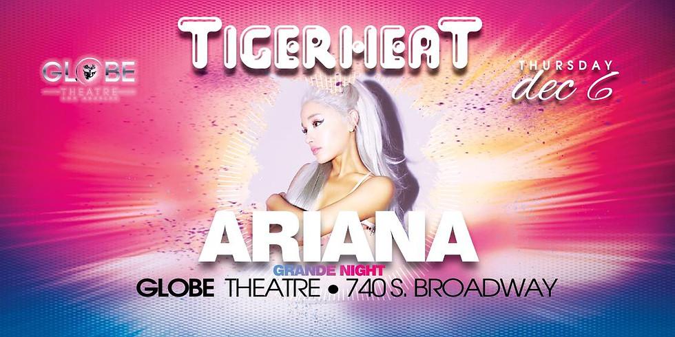 Tiger Heat Ariana Grande Night