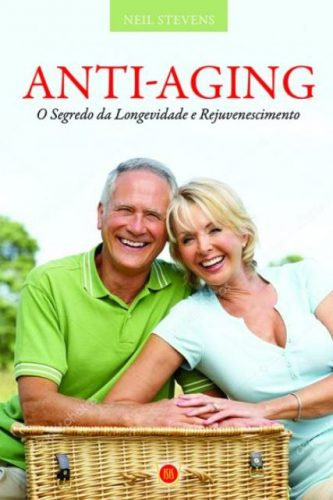 Anti-Aging - O Segredo da Longevidade e Rejuvenescimento