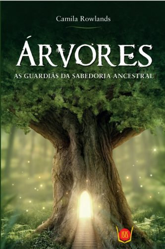 Árvores - As guardiãs da sabedoria ancestral