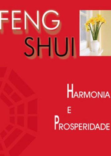 Feng Shui - Harmonia e Properidade