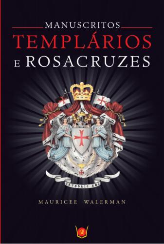Manuscritos - Templários e Rosacruzes