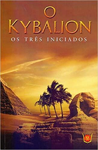 O Kybalion - Os três iniciados