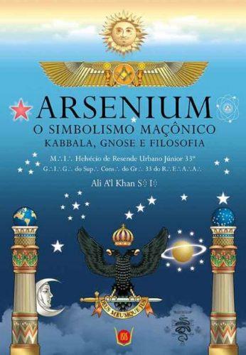 Arsenium - O Simbolismo Maçônico, kabbala, gnose e filosofia
