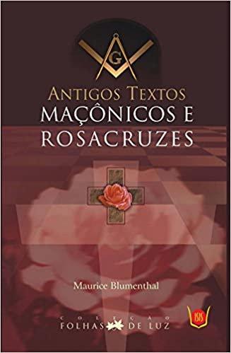 Antigos textos Maçônicos e Rosa Cruzes