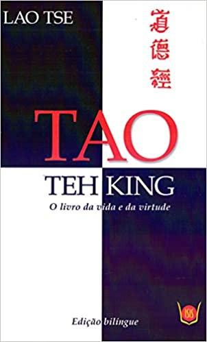 Tao Teh King - O livro da vida e da virtude