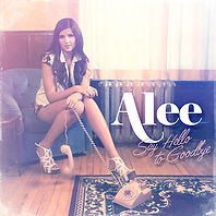 Alee - Say Hello To Goodbye