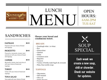 At Stonehouse Bakery & Café, we make sandwiches to order.  Some of our selection includes: roast beef, turkey, tuna, pastrami, salami, grilled cheese, BLT, and veggie.  Have it on our fresh bread or in a wrap.  Or try a bowl of one of our soups. Each week, we make a different soup, chowder or chili. Check our home page for details.