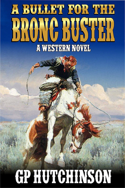 A Bullet for the Bronc Buster ***