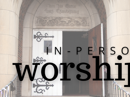 Returning to In-Person Worship at Pilgrim